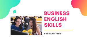 Business English Skills 5 minute read